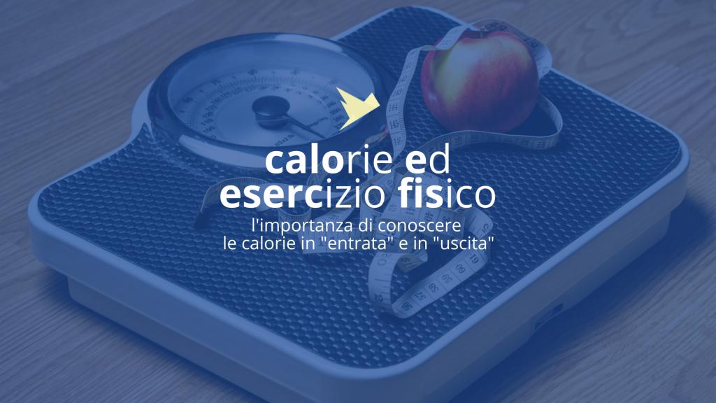 Dieta ed esercizio – Introito calorico e spesa calorica
